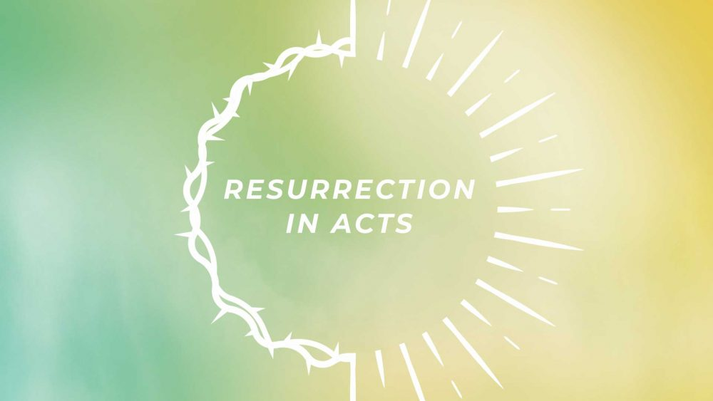 Resurrection in Acts
